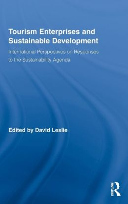 Tourism Enterprises and Sustainable Development: International Perspectives on Responses to the Sustainability Agenda