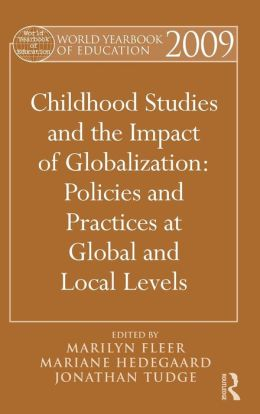 Childhood Studies and the Impact of Globalization: Policies and Practices at Global and Local Levels