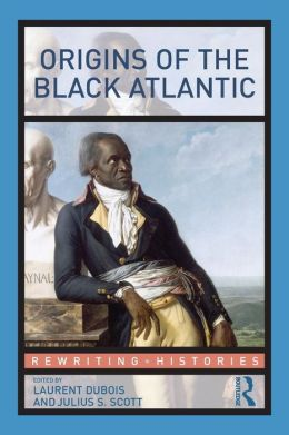 Origins of the Black Atlantic: New Histories