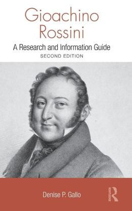 Gioachino Rossini: A Guide to Research