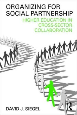 Organizing for Social Partnership: Higher Education in Cross-Sector Collaboration
