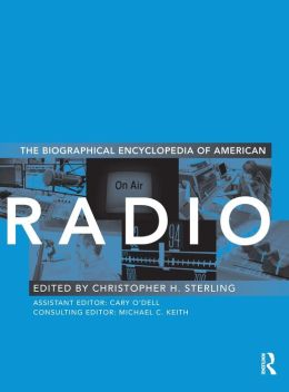 The Biographical Encyclopedia of American Radio