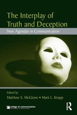 The Interplay of Truth and Deception: New Agendas in Theory and Research