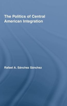 Politics of Central American Integration