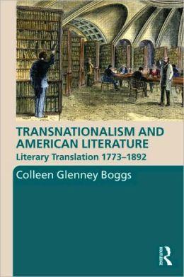 Transnationalism and American Literature: Literary Translation, 1773-1892