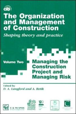 International Symposium for the Organization and Management of Construction: Shaping Theory and Practice; Volume Two; Managing the Construction Project and Managing Risk