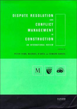 Dispute Resolution and Conflict Management in Construction