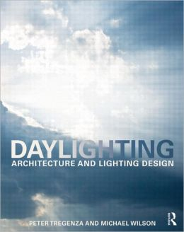Daylighting: Architecture and Lighting Design