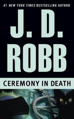 Ceremony in Death (In Death Series #5)