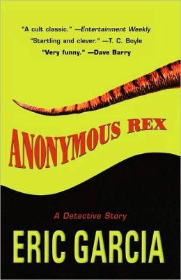 Anonymous Rex (Vincent Rubio Series #1)