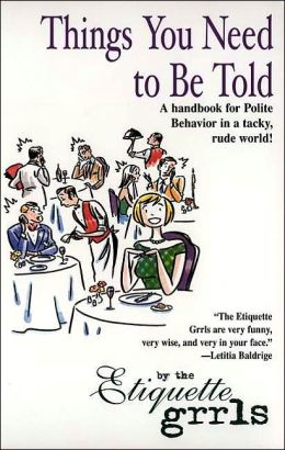 Things You Need to Be Told: An Etiquette Manifesto