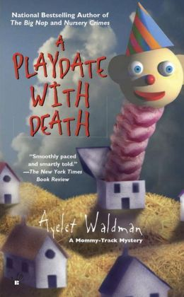 A Playdate with Death (Mommy-Track Mysteries Series)