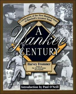 A Yankee Century: A Celebration Of The First Hundred Years Of Baseball's