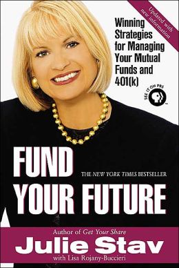 Fund Your Future: Winning Strategies for Managing Your Mutual Funds and 401(K)