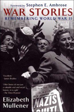 War Stories: Remembering World War II