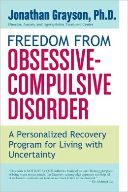 Freedom from Obsessive Compulsive Disorder: A Personalized Recovery Program for Living with Uncertainty