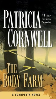 The Body Farm (Kay Scarpetta Series #5)
