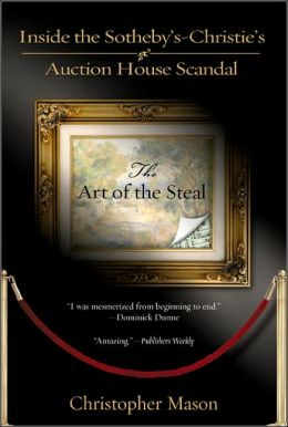 The Art of the Steal: Inside the Sotheby's-Christie's Auction House Scandal
