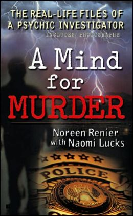 A Mind for Murder: The Real-Life Files of a Psychic Investigator