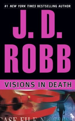 Visions in Death (In Death Series #19)