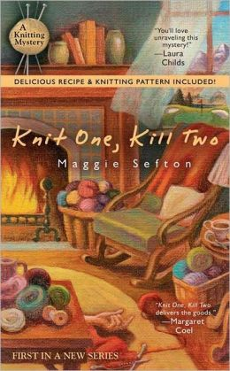 Knit One, Kill Two (Knitting Mystery Series #1)