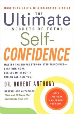 The Ultimate Secrets of Total Self-Confidence