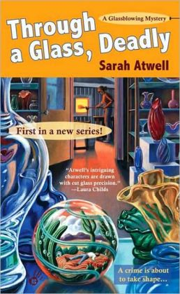 Through a Glass, Deadly (Glassblowing Mystery Series #1)