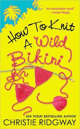 How to Knit a Wild Bikini (Malibu & Ewe Trilogy #1)