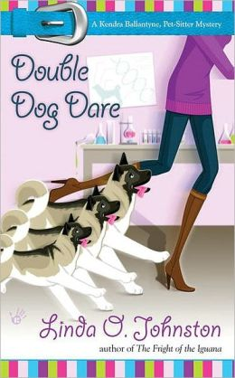 Double Dog Dare (Kendra Ballantine, Pet-Sitter Series #6)