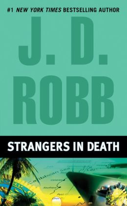 Strangers in Death (In Death Series #26)