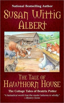 The Tale of Hawthorn House (Cottage Tales of Beatrix Potter Series #4)