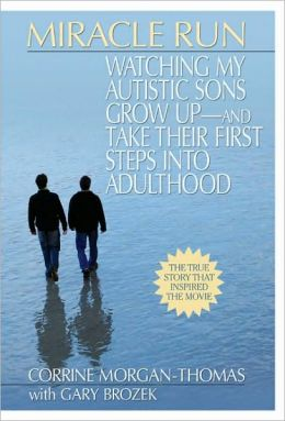 Miracle Run: Watching My Autistic Sons Grow Up - and Take their First Steps into Adulthood