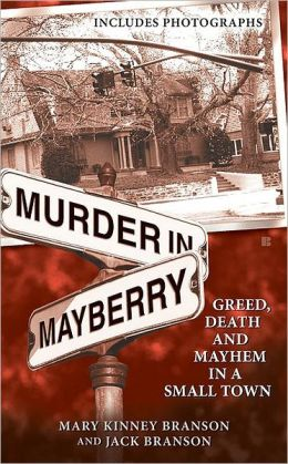 Murder in Mayberry: Death and Mayhem in a Small Town