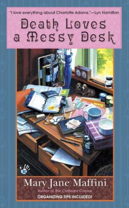 Death Loves a Messy Desk (Charlotte Adams Series#3)