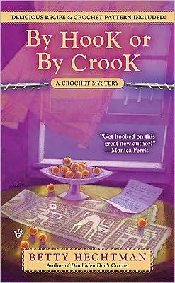 By Hook or by Crook (Crochet Mystery Series #3)