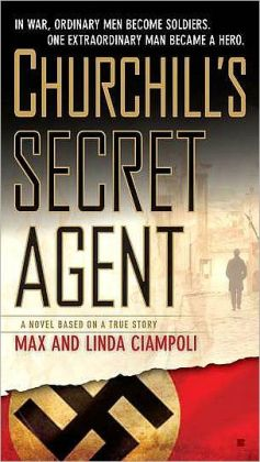 Churchill's Secret Agent: A Novel Based on a True Story