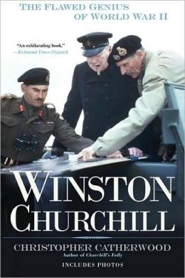 Winston Churchill: The Flawed Genius of World War II