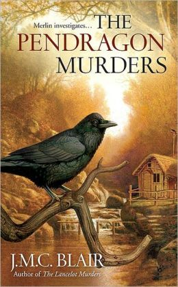The Pendragon Murders (Merlin Investigation Series #3)