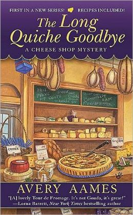 The Long Quiche Goodbye (Cheese Shop Mystery Series #1)