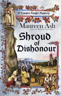 Shroud of Dishonour (Templar Knight Mystery Series #5)