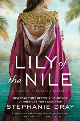 Lily of the Nile (Cleopatra's Daughter Series #1)