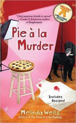 Pie a la Murder (Della Cooks Mystery Series #4)