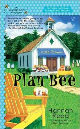 Plan Bee (Queen Bee Mystery Series #3)
