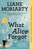 Book Cover Image. Title: What Alice Forgot, Author: Liane Moriarty