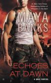 Book Cover Image. Title: Echoes at Dawn (KGI Series #5), Author: Maya Banks