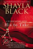 Book Cover Image. Title: His to Take, Author: Shayla Black