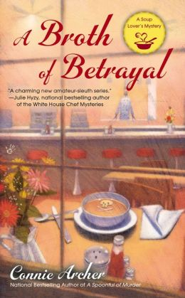 A Broth of Betrayal (Soup Lover's Mystery Series #2)