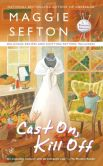 Book Cover Image. Title: Cast On, Kill Off, Author: Maggie Sefton