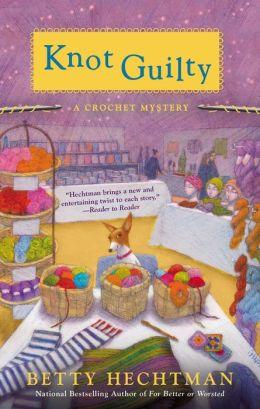 Knot Guilty: A Crochet Mystery