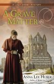 Book Cover Image. Title: A Grave Matter (Lady Darby Mystery Series #3), Author: Anna Lee Huber